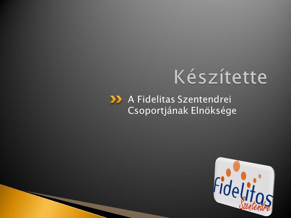 A Fidelitas Szentendrei Csoportjának Elnöksége