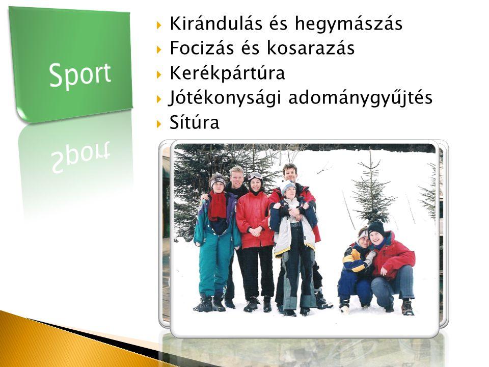  Kirándulás és hegymászás  Focizás és kosarazás  Kerékpártúra  Jótékonysági adománygyűjtés  Sítúra