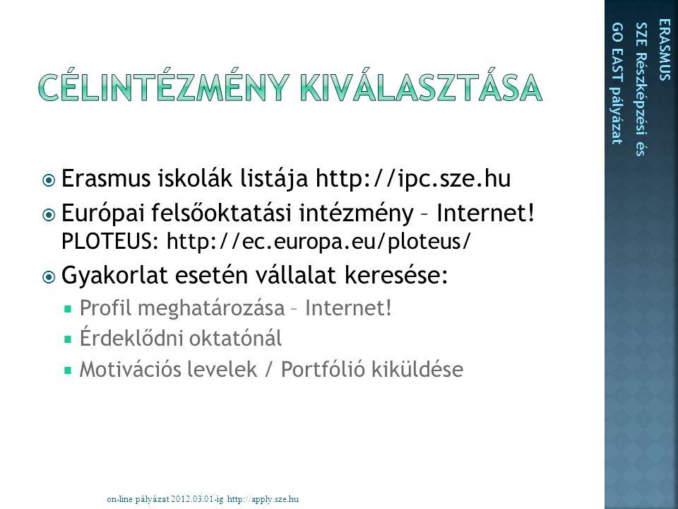  Erasmus iskolák listája http://ipc.sze.hu  Európai felsőoktatási intézmény – Internet.