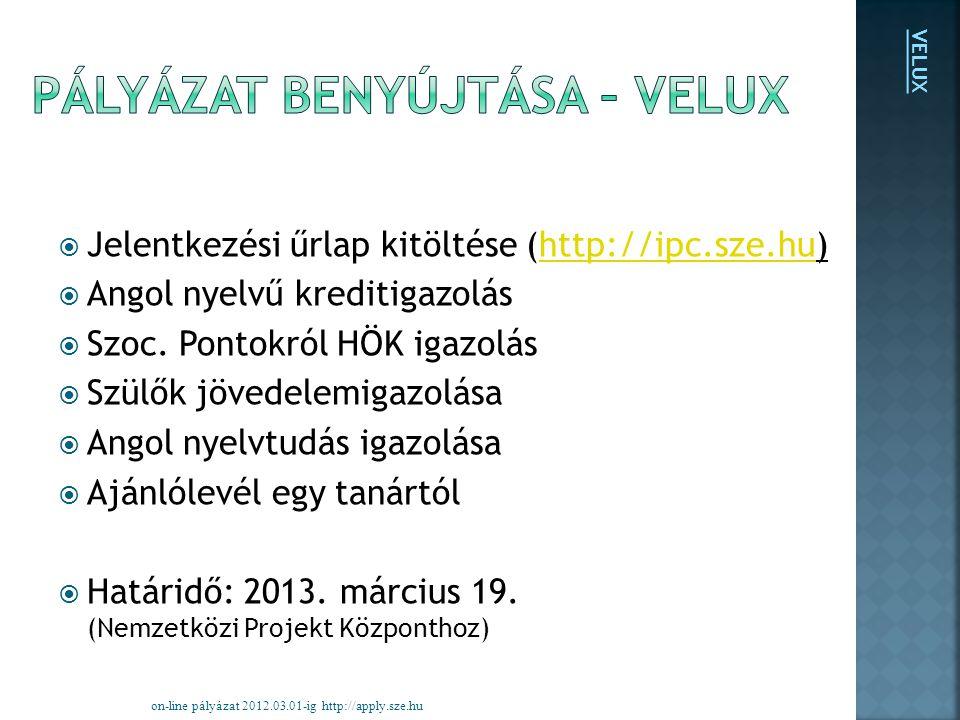 Jelentkezési űrlap kitöltése (http://ipc.sze.hu)http://ipc.sze.hu  Angol nyelvű kreditigazolás  Szoc.