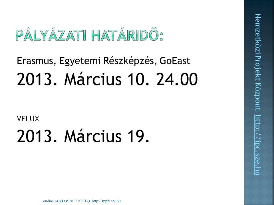 Erasmus, Egyetemi Részképzés, GoEast 2013. Március 10.