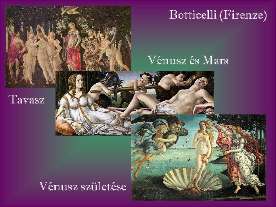 Botticelli (Firenze) Tavasz Vénusz és Mars Vénusz születése