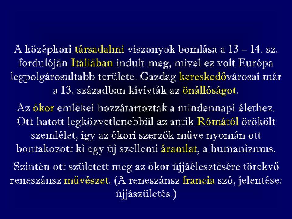 A középkori társadalmi viszonyok bomlása a 13 – 14.