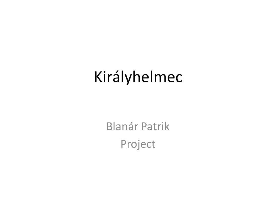 Királyhelmec Blanár Patrik Project