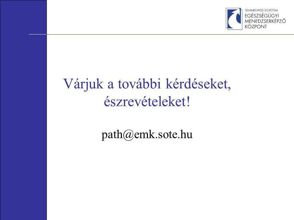 Várjuk a további kérdéseket, észrevételeket! path@emk.sote.hu