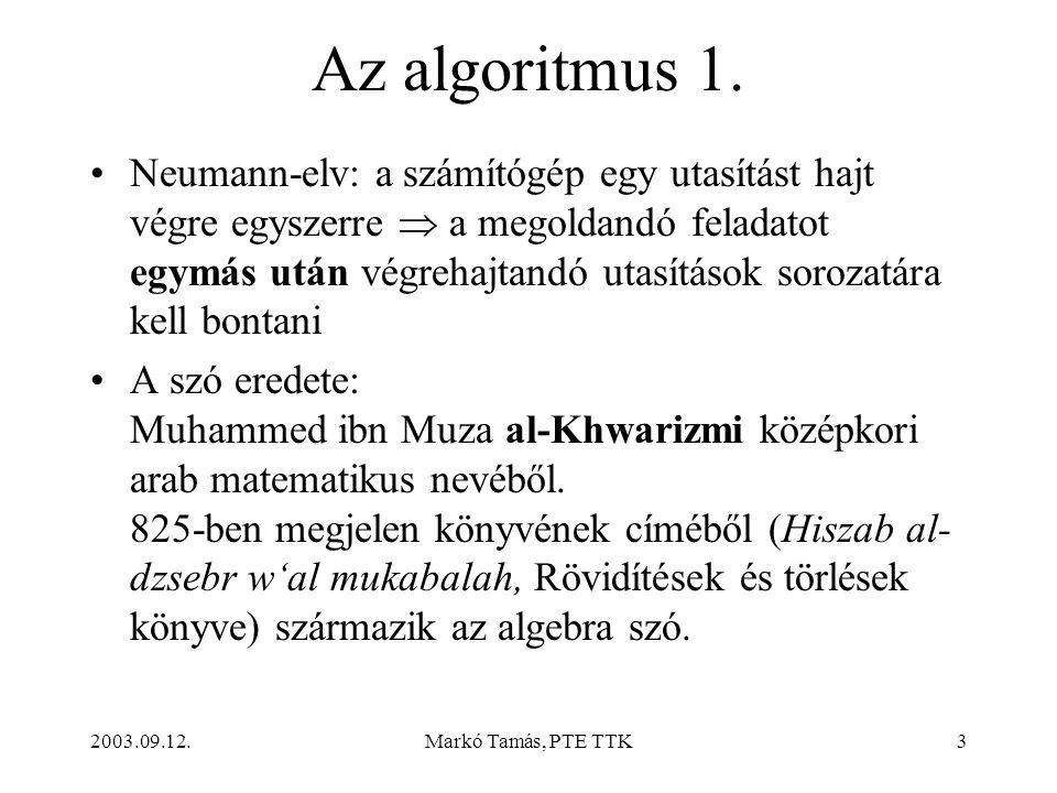 2003.09.12.Markó Tamás, PTE TTK3 Az algoritmus 1.