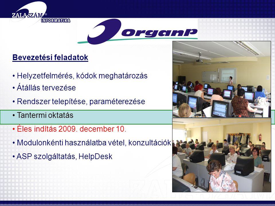 Bevezetési feladatok • Helyzetfelmérés, kódok meghatározás • Átállás tervezése • Rendszer telepítése, paraméterezése • Tantermi oktatás • Éles indítás 2009.