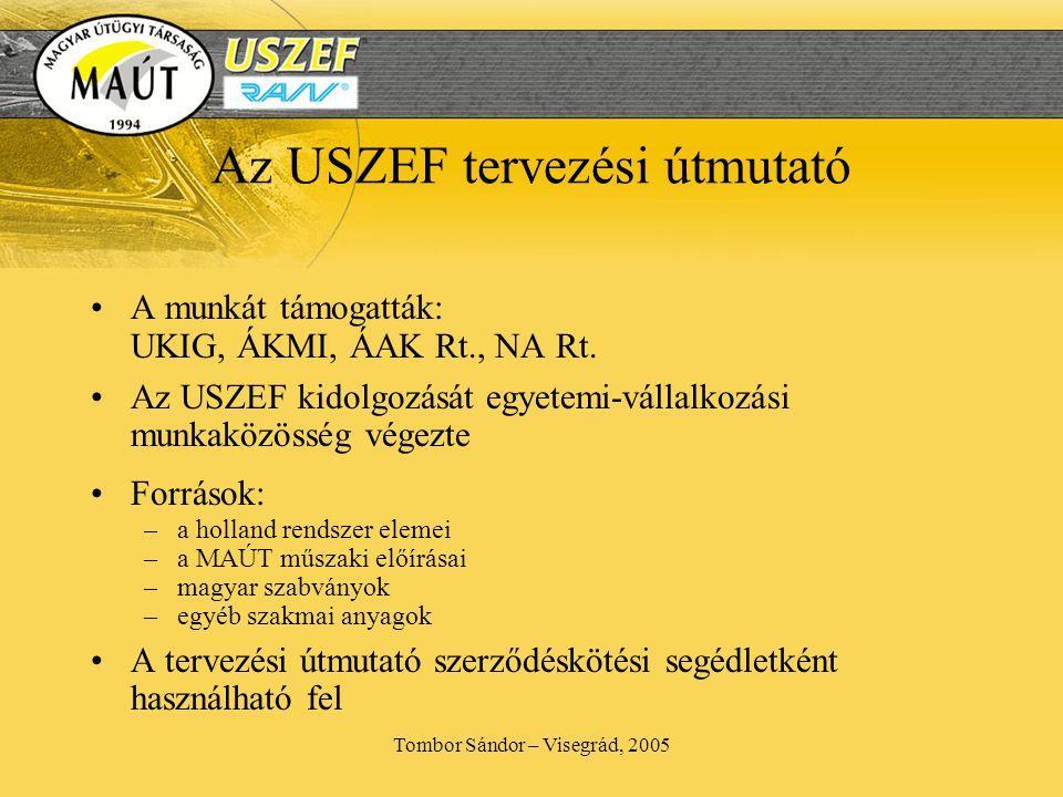 Tombor Sándor – Visegrád, 2005 Az USZEF tervezési útmutató •A munkát támogatták: UKIG, ÁKMI, ÁAK Rt., NA Rt.