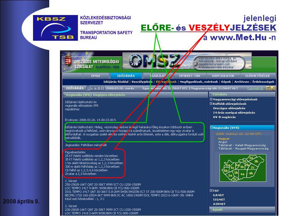 11 2008 április 9. jelenlegi ELŐRE- és VESZÉLYJELZÉSEK a www.Met.Hu -n