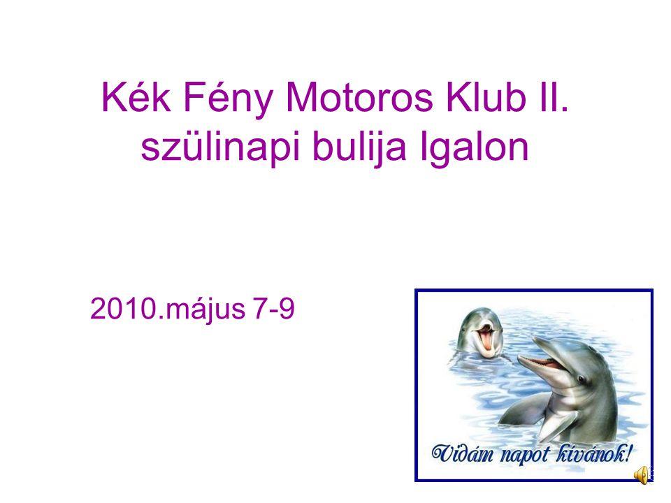 Kék Fény Motoros Klub II. szülinapi bulija Igalon 2010.május 7-9
