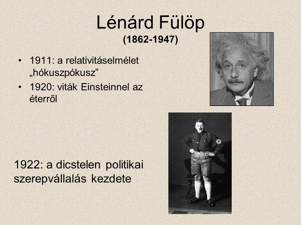 """Lénárd Fülöp (1862-1947) •1911: a relativitáselmélet """"hókuszpókusz •1920: viták Einsteinnel az éterről 1922: a dicstelen politikai szerepvállalás kezdete"""