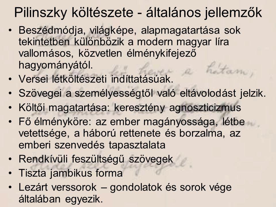 Pilinszky költészete - általános jellemzők •Beszédmódja, világképe, alapmagatartása sok tekintetben különbözik a modern magyar líra vallomásos, közvet