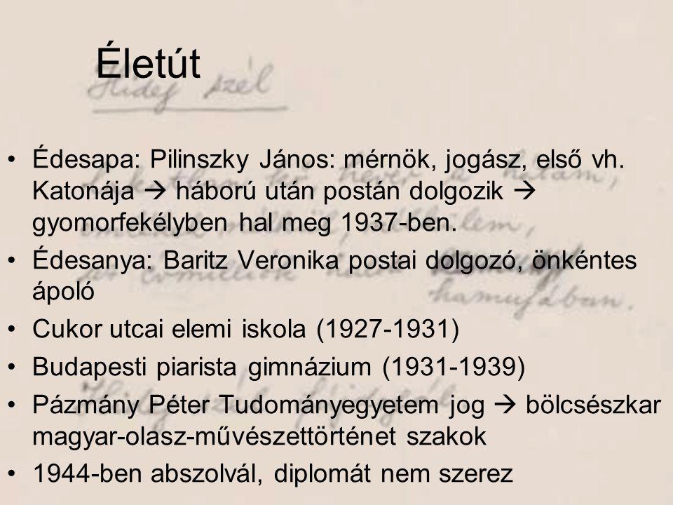 •Édesapa: Pilinszky János: mérnök, jogász, első vh. Katonája  háború után postán dolgozik  gyomorfekélyben hal meg 1937-ben. •Édesanya: Baritz Veron
