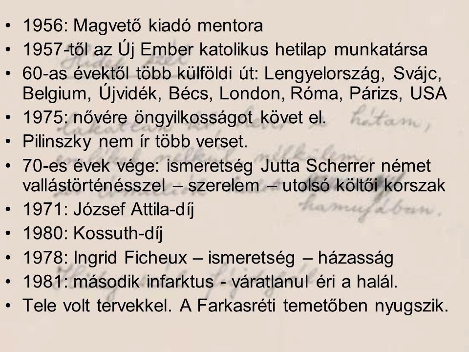 •1956: Magvető kiadó mentora •1957-től az Új Ember katolikus hetilap munkatársa •60-as évektől több külföldi út: Lengyelország, Svájc, Belgium, Újvidé