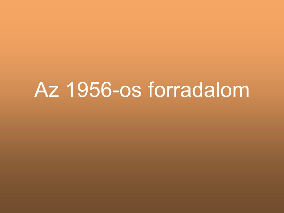 A forradalom kirobbanása •1956.okt.6-án újratemették Rajk Lászlót és társait •Okt.