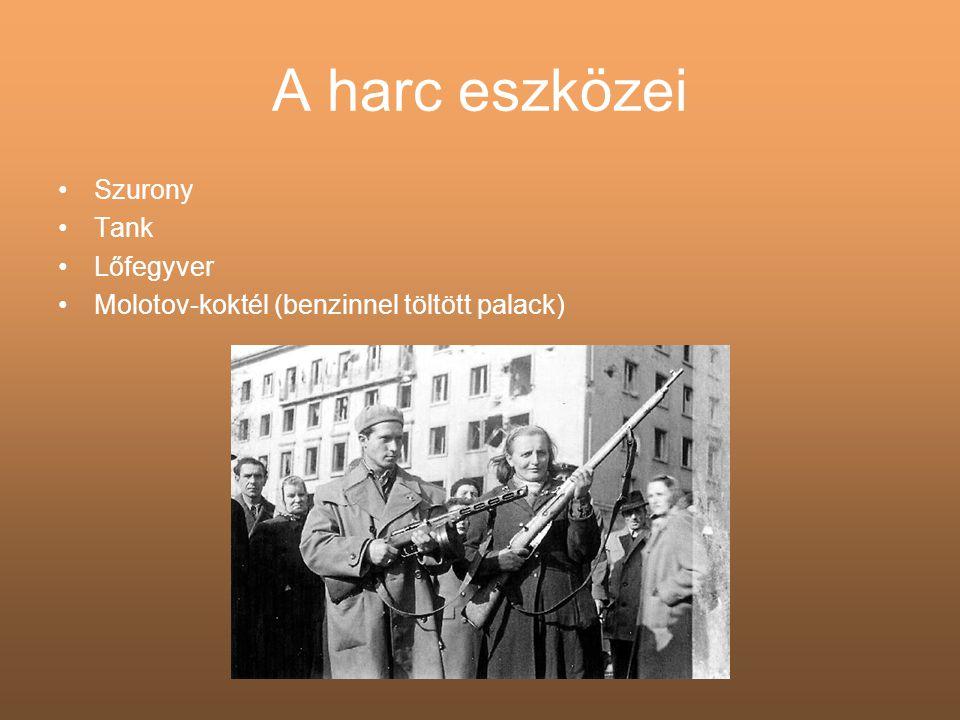A harc eszközei •Szurony •Tank •Lőfegyver •Molotov-koktél (benzinnel töltött palack)