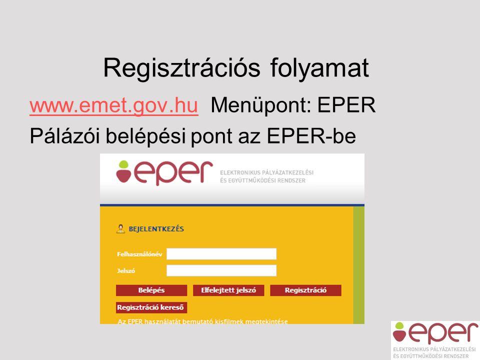 Regisztrációs folyamat www.emet.gov.huwww.emet.gov.hu Menüpont: EPER Pálázói belépési pont az EPER-be