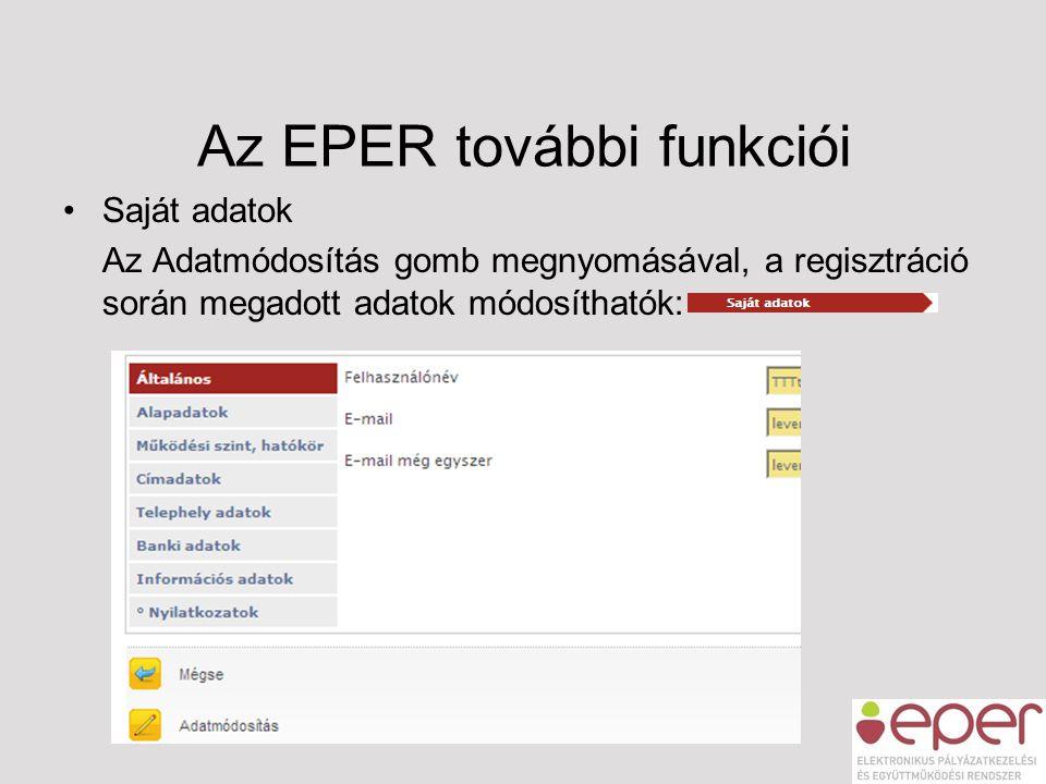 Az EPER további funkciói •Saját adatok Az Adatmódosítás gomb megnyomásával, a regisztráció során megadott adatok módosíthatók: