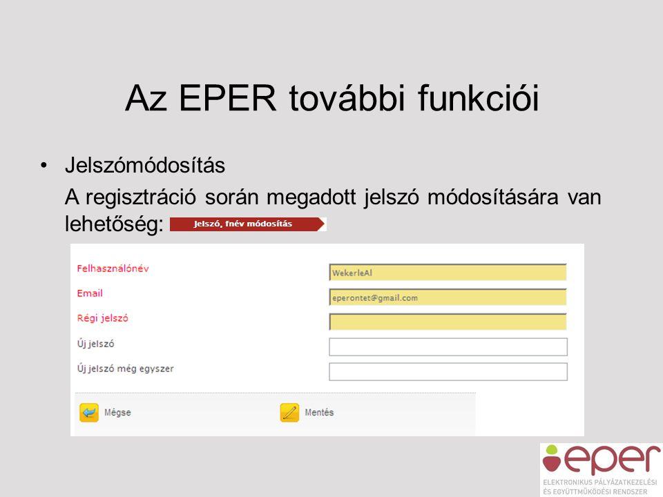 Az EPER további funkciói •Jelszómódosítás A regisztráció során megadott jelszó módosítására van lehetőség: