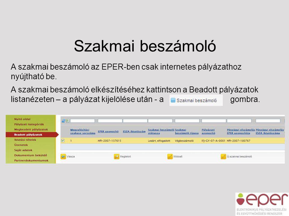 Szakmai beszámoló A szakmai beszámoló az EPER-ben csak internetes pályázathoz nyújtható be. A szakmai beszámoló elkészítéséhez kattintson a Beadott pá