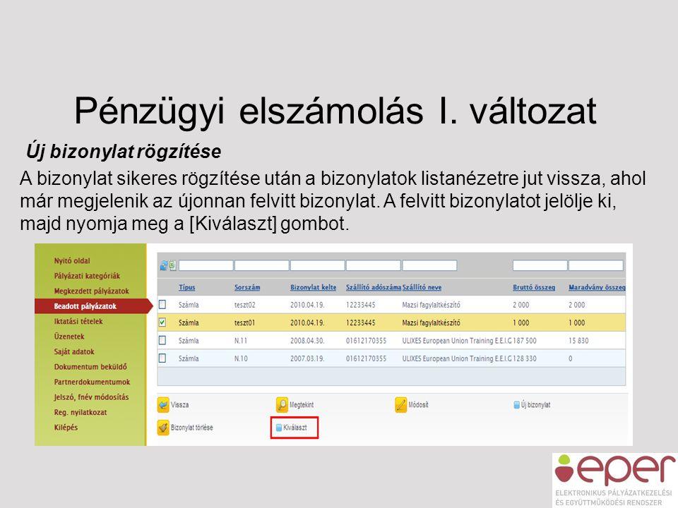 Pénzügyi elszámolás I. változat Új bizonylat rögzítése A bizonylat sikeres rögzítése után a bizonylatok listanézetre jut vissza, ahol már megjelenik a