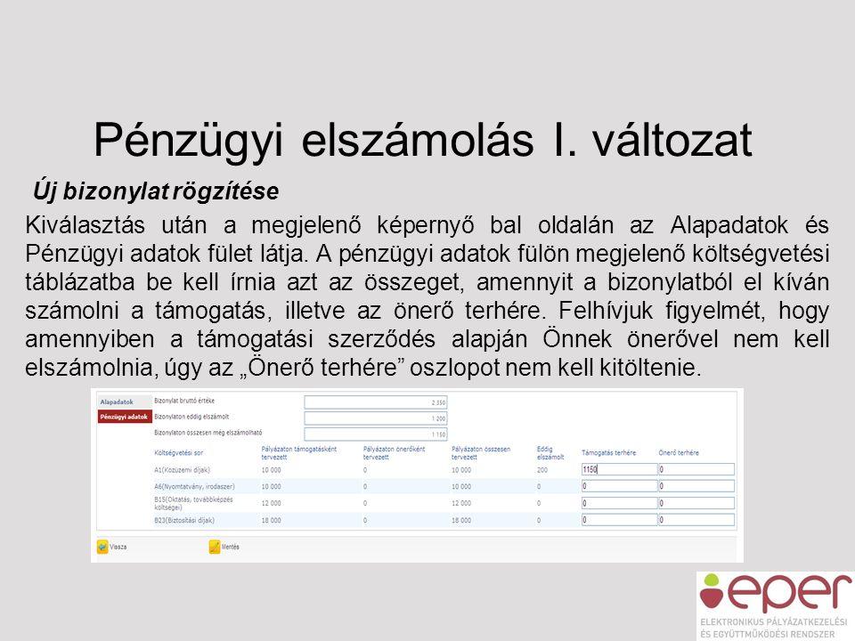 Pénzügyi elszámolás I. változat Új bizonylat rögzítése Kiválasztás után a megjelenő képernyő bal oldalán az Alapadatok és Pénzügyi adatok fület látja.