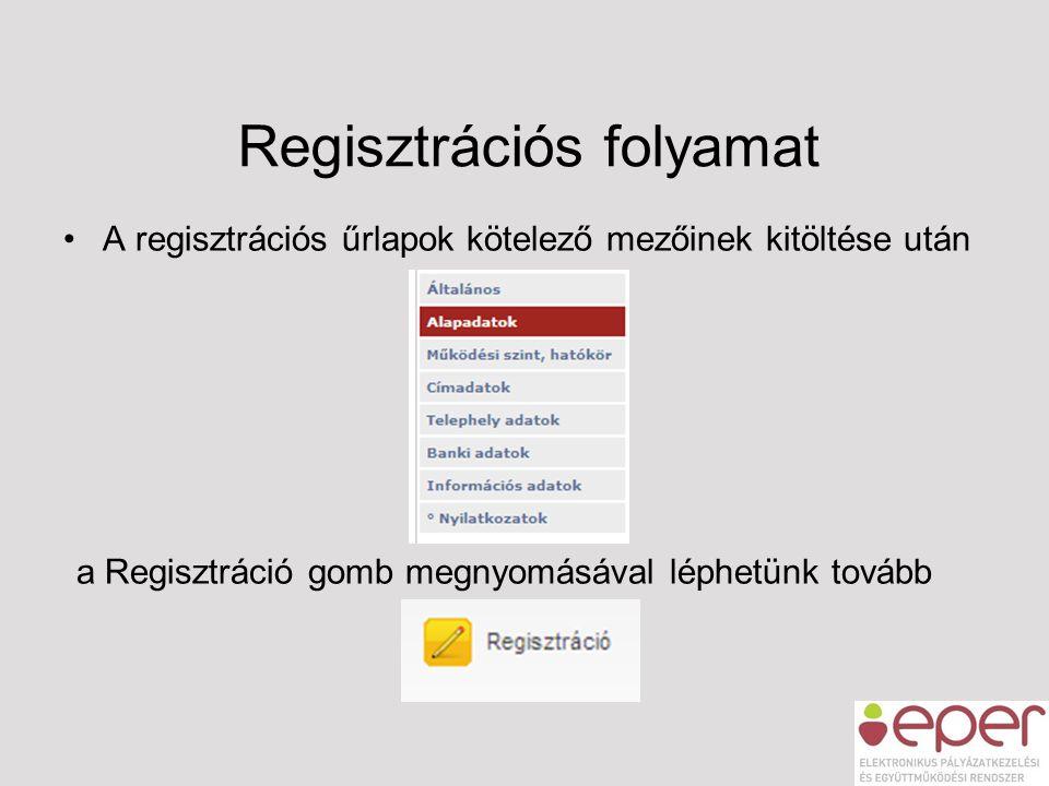 •A regisztrációs űrlapok kötelező mezőinek kitöltése után a Regisztráció gomb megnyomásával léphetünk tovább Regisztrációs folyamat