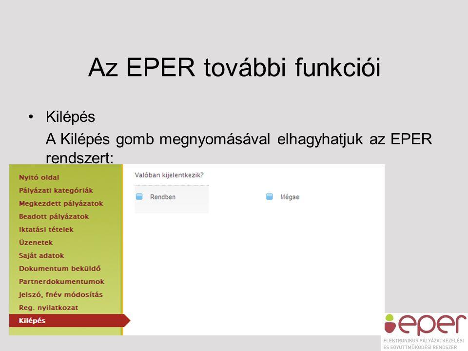 Az EPER további funkciói •Kilépés A Kilépés gomb megnyomásával elhagyhatjuk az EPER rendszert: