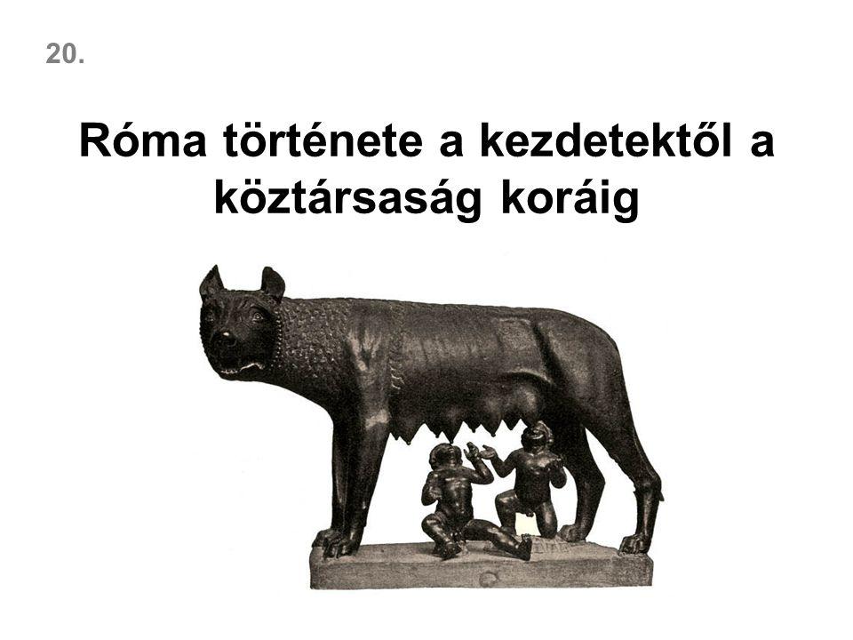 Róma története a kezdetektől a köztársaság koráig 20.
