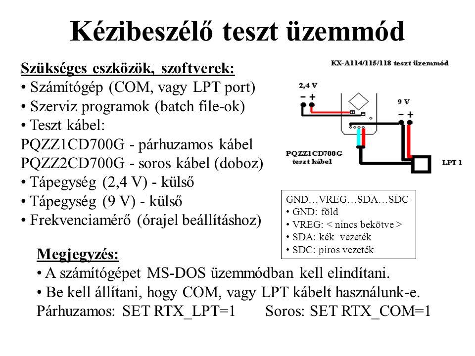 Kézibeszélő teszt üzemmód Szükséges eszközök, szoftverek: • Számítógép (COM, vagy LPT port) • Szerviz programok (batch file-ok) • Teszt kábel: PQZZ1CD