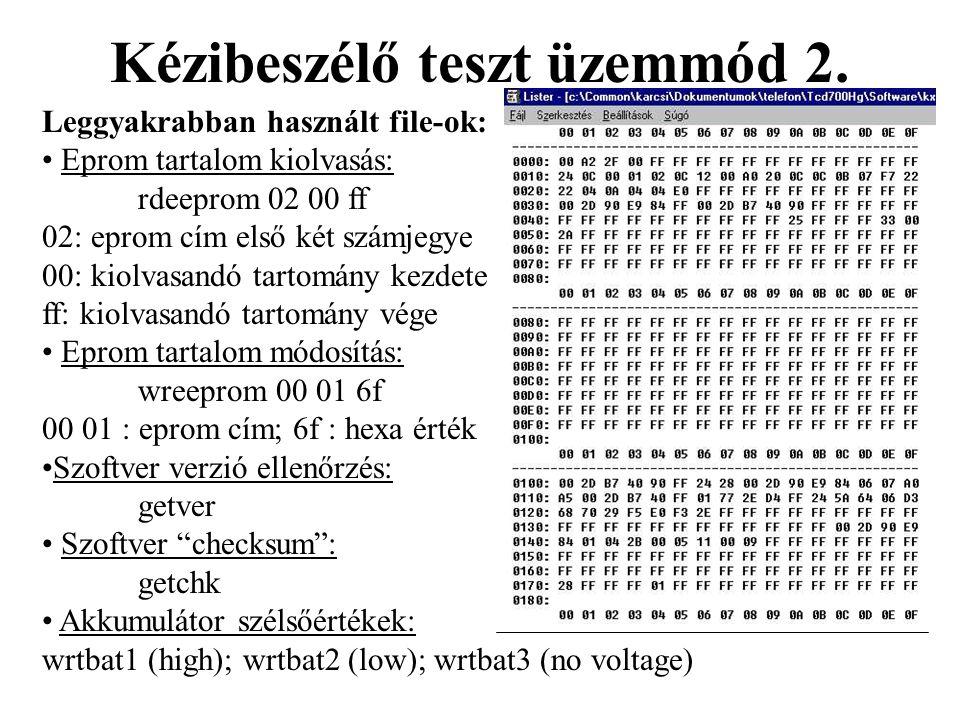 Kézibeszélő teszt üzemmód 2. Leggyakrabban használt file-ok: • Eprom tartalom kiolvasás: rdeeprom 02 00 ff 02: eprom cím első két számjegye 00: kiolva