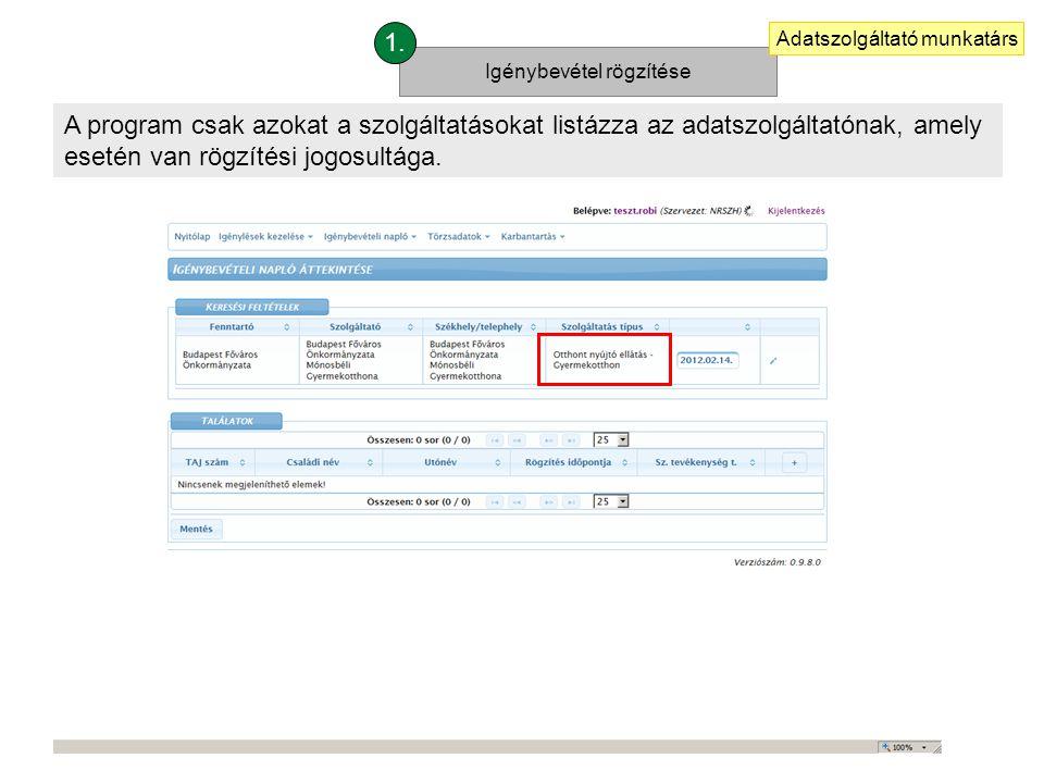 A program csak azokat a szolgáltatásokat listázza az adatszolgáltatónak, amely esetén van rögzítési jogosultága.