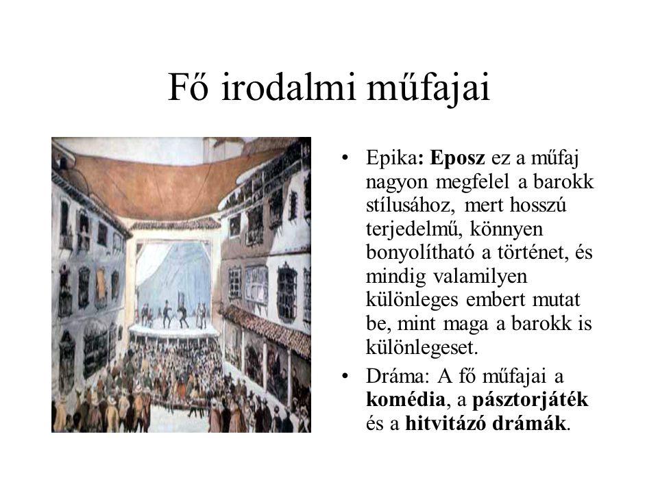 Fő irodalmi műfajai •Epika: Eposz ez a műfaj nagyon megfelel a barokk stílusához, mert hosszú terjedelmű, könnyen bonyolítható a történet, és mindig v