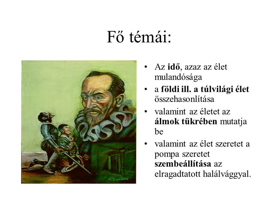 A kor alkotói •Cervantes - Don Quiote •Calderon - Élet álom, •Lope de Vega – drámái •Tasso - A megszabadított Jeruzsálem •Milton - Az elveszett paradicsom •Zrínyi Miklós: Szigeti veszedelem