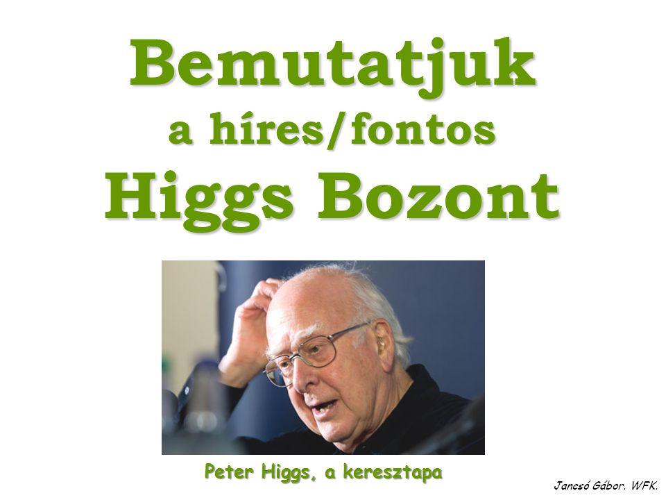 A következő lapokon a világ legdrágább és sokat keresett, 2012-ben végre megtalált részecskéjéről, a Higgs bozonról ejtünk néhány szót. (sokan nevezik