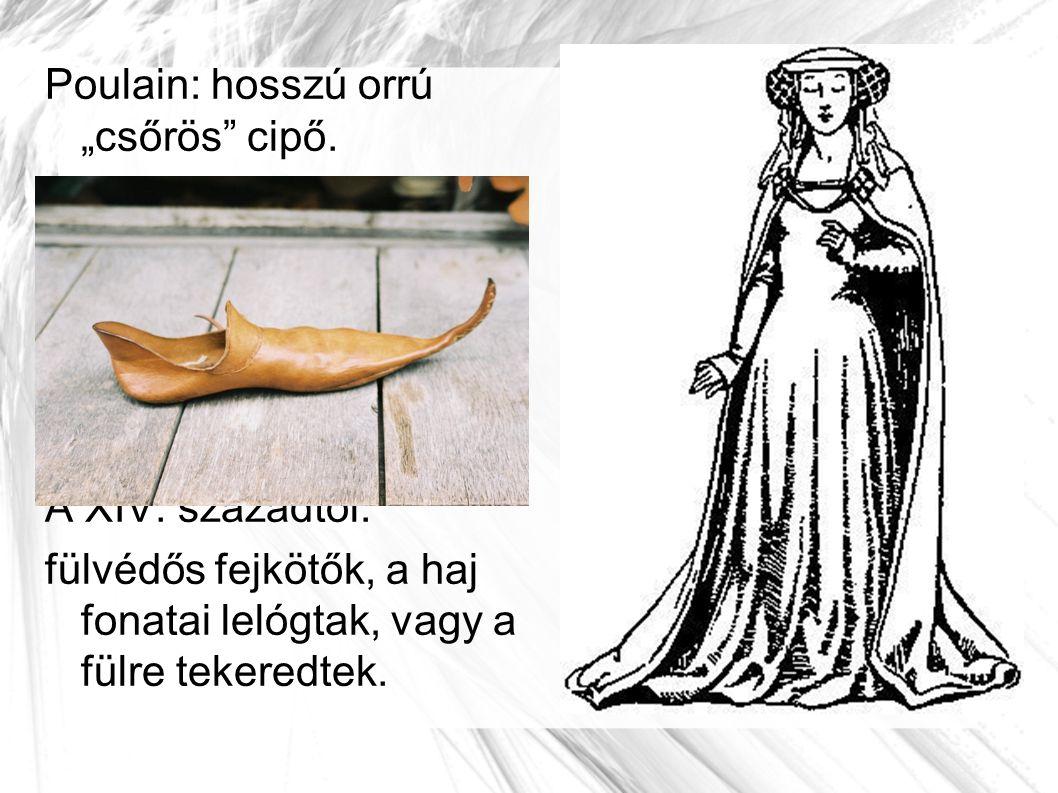 A nők viseltek kesztyűt és legyezőt, ékszerként pedig fémlemezkéket vagy csörgőket.