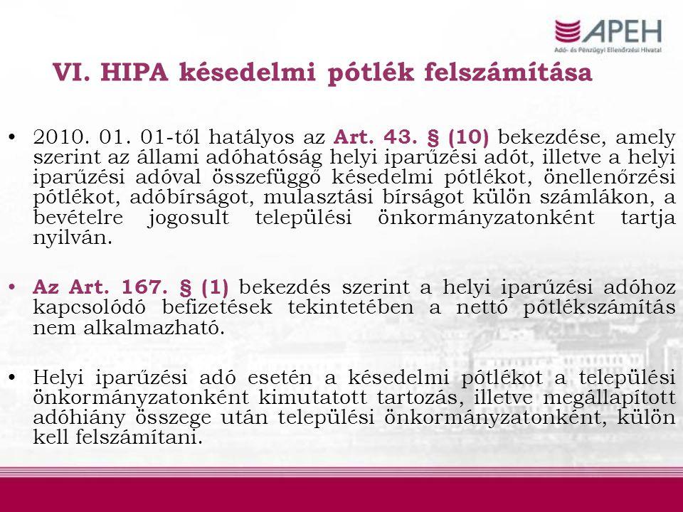 •2010. 01. 01-től hatályos az Art. 43. § (10) bekezdése, amely szerint az állami adóhatóság helyi iparűzési adót, illetve a helyi iparűzési adóval öss