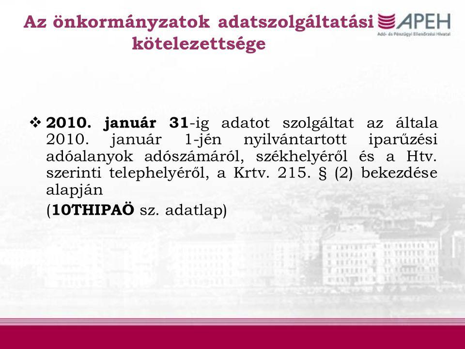 Az önkormányzatok adatszolgáltatási kötelezettsége  2010. január 31 -ig adatot szolgáltat az általa 2010. január 1-jén nyilvántartott iparűzési adóal
