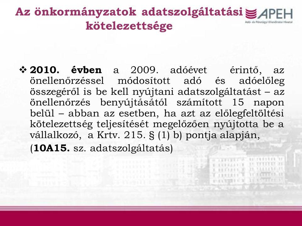 Az önkormányzatok adatszolgáltatási kötelezettsége  2010. évben a 2009. adóévet érintő, az önellenőrzéssel módosított adó és adóelőleg összegéről is