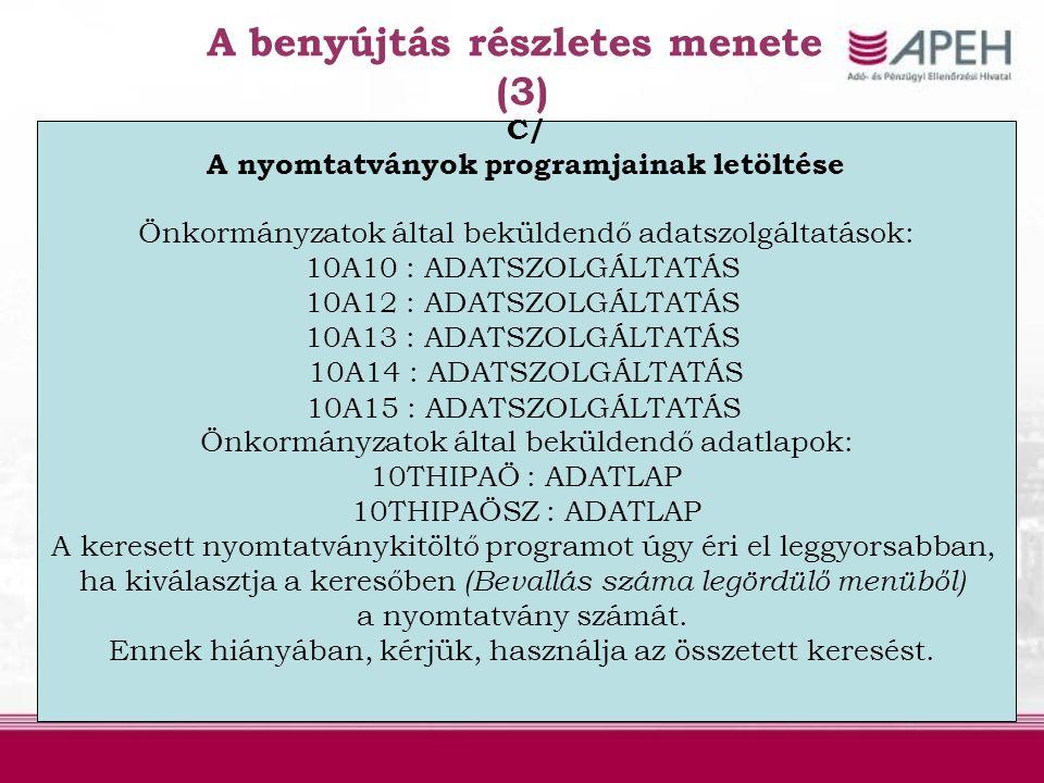 A benyújtás részletes menete (3) C/ A nyomtatványok programjainak letöltése Önkormányzatok által beküldendő adatszolgáltatások: 10A10 : ADATSZOLGÁLTAT