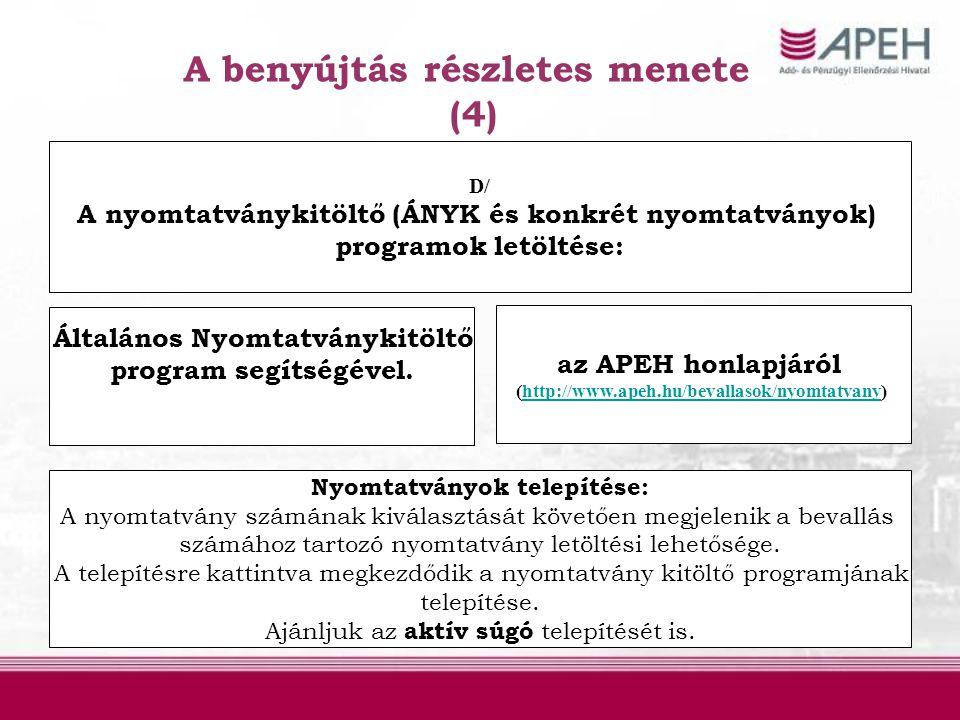 A benyújtás részletes menete (4) Általános Nyomtatványkitöltő program segítségével. az APEH honlapjáról (http://www.apeh.hu/bevallasok/nyomtatvany)htt