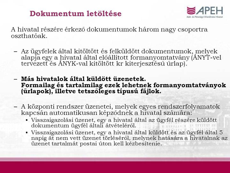 Dokumentum letöltése A hivatal részére érkező dokumentumok három nagy csoportra oszthatóak. –Az ügyfelek által kitöltött és felküldött dokumentumok, m