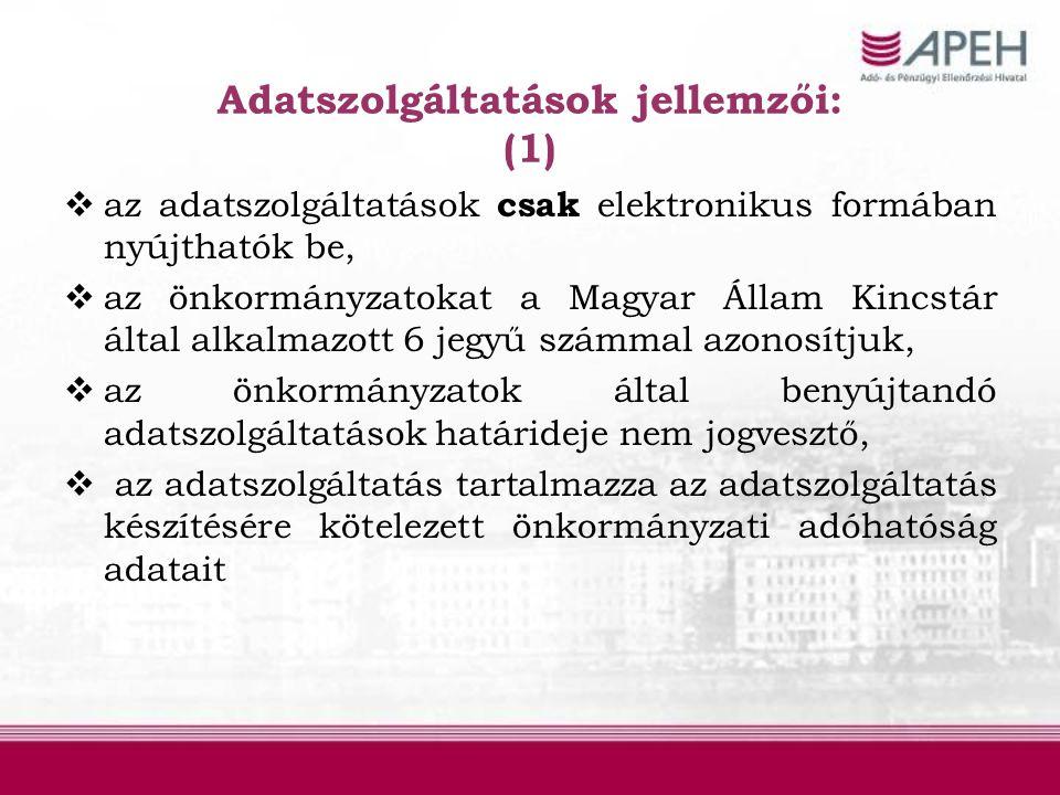 Adatszolgáltatások jellemzői: (1)  az adatszolgáltatások csak elektronikus formában nyújthatók be,  az önkormányzatokat a Magyar Állam Kincstár álta