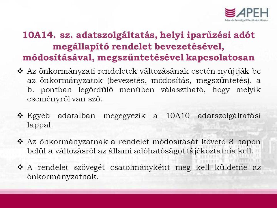 10A14. sz. adatszolgáltatás, helyi iparűzési adót megállapító rendelet bevezetésével, módosításával, megszűntetésével kapcsolatosan  Az önkormányzati