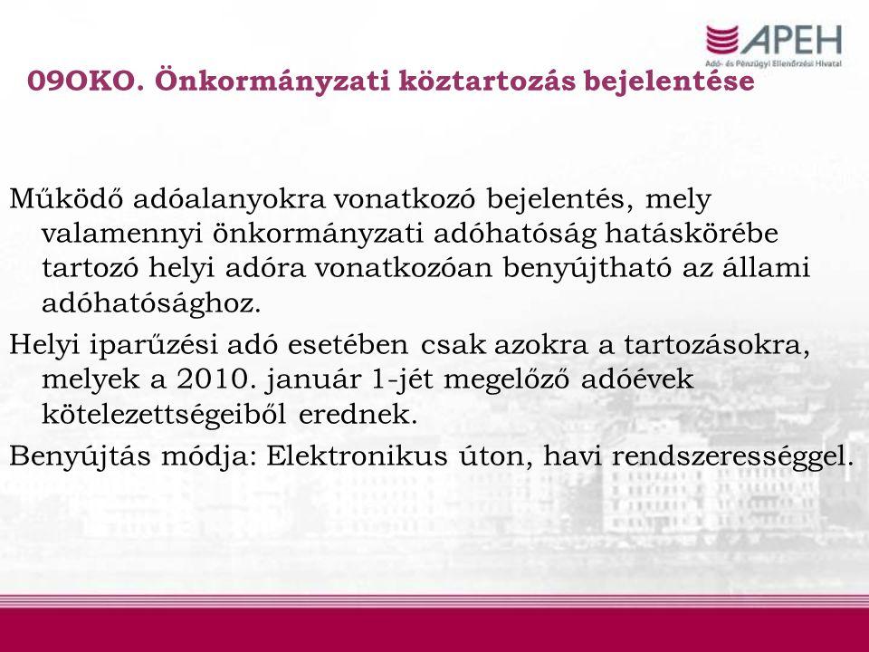 09OKO. Önkormányzati köztartozás bejelentése Működő adóalanyokra vonatkozó bejelentés, mely valamennyi önkormányzati adóhatóság hatáskörébe tartozó he