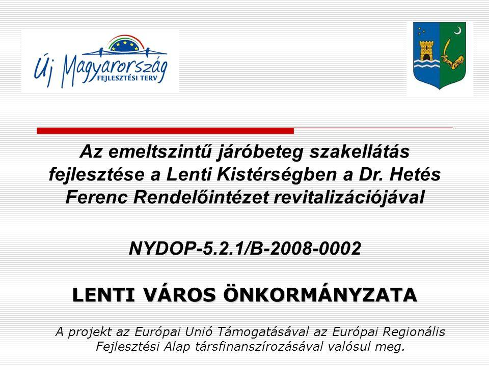 Az emeltszintű járóbeteg szakellátás fejlesztése a Lenti Kistérségben a Dr.