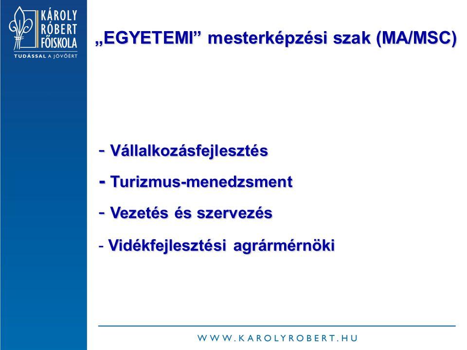 """- Vállalkozásfejlesztés - Turizmus-menedzsment - Turizmus-menedzsment - Vezetés és szervezés Vidékfejlesztési agrármérnöki - Vidékfejlesztési agrármérnöki """"EGYETEMI mesterképzési szak (MA/MSC)"""