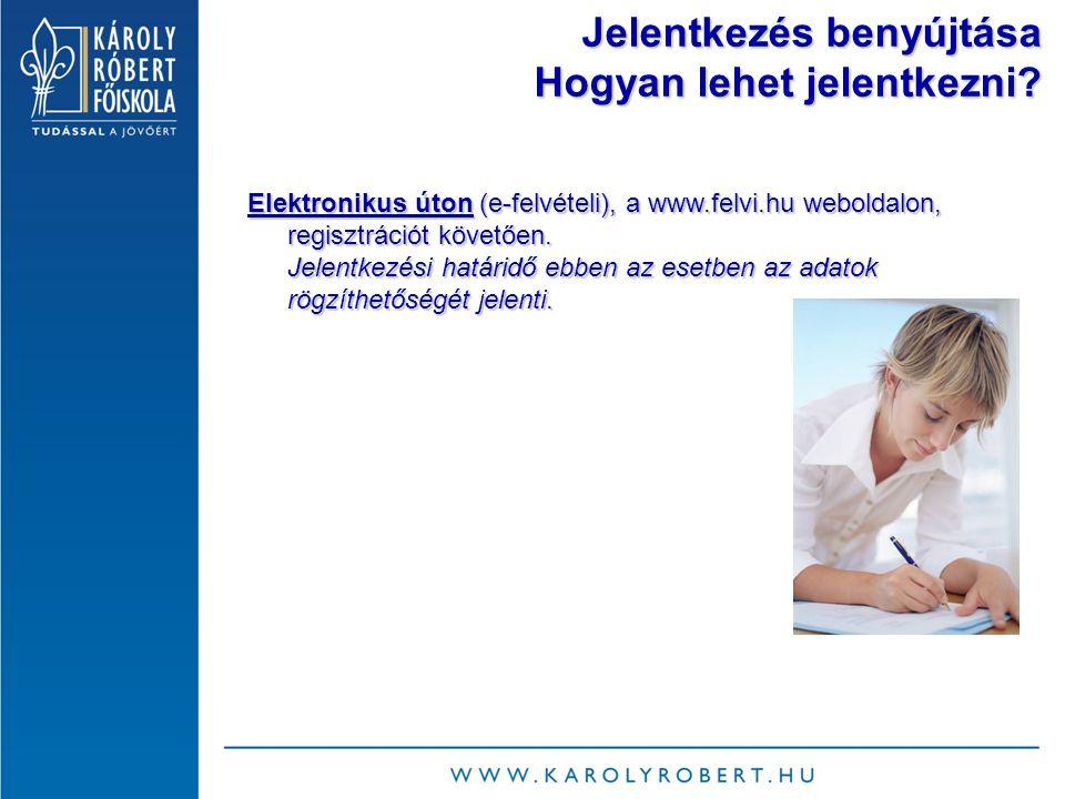 Elektronikus úton (e-felvételi), a www.felvi.hu weboldalon, regisztrációt követően.