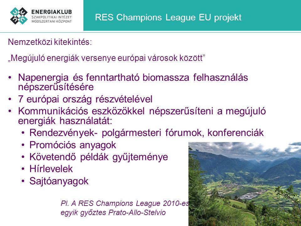 """RES Champions League EU projekt Nemzetközi kitekintés: """"Megújuló energiák versenye európai városok között"""" •Napenergia és fenntartható biomassza felha"""