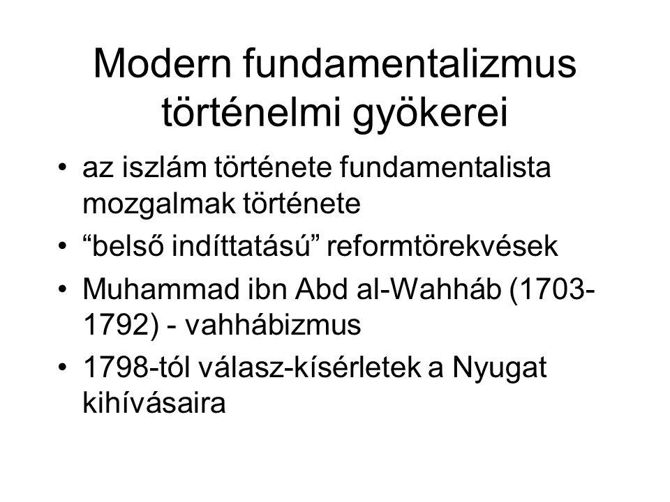 """Modern fundamentalizmus történelmi gyökerei •az iszlám története fundamentalista mozgalmak története •""""belső indíttatású"""" reformtörekvések •Muhammad i"""